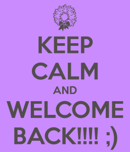 keep-calm-and-welcome-back-41